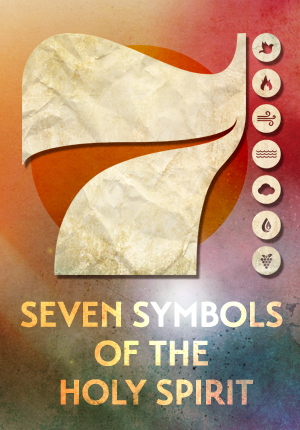 Seven Symbols Of The Holy Spirit Joel Grantham Ministries